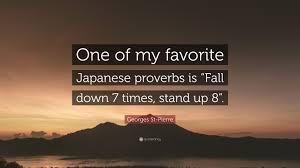 Georges St Pierre Quote One Of My Favorite Japanese Proverbs Is
