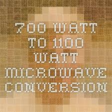 700 Watt To 1100 Watt Microwave Conversion Food