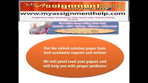 myassignmenthelp com editing or proof revising essay myassignmenthelp com editing or proof revising essay writing or paper