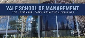 yale som mba essay tips deadlines the gmat club view other mba essay tips here