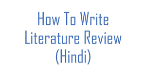 how to write literature review hindi