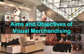 Retail Visual Merchandiser Aims And Objectives Of Visual Merchandising In Retail Business