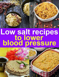 High Blood Pressure Recipes Low Salt Recipes Veg Low Sodium