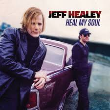 <b>Jeff Healey</b> - <b>Heal</b> My Soul - Bluebird Reviews
