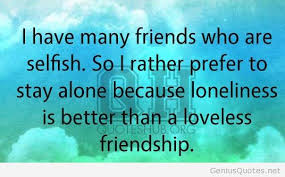 Beautiful Quotes For Selfish Friendship Best Of Wallpapers Selfish Quotes
