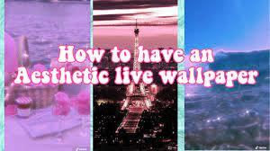How to have an aesthetic live wallpaper ...