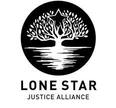 LONE STAR JUSTICE ALLIANCE - Lone Star Justice Alliance