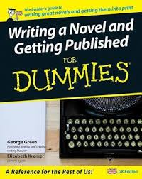 Writing A Novel And Getting Published For Dummies By George C Green