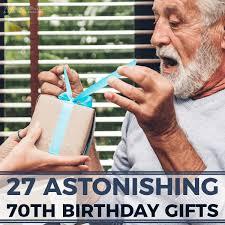 27 astonishing 70th birthday gifts