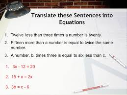 3 translate these sentences into equations 1 twelve less than three times a number