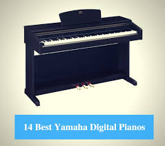 14 Best Yamaha Digital Piano Reviews 2019 Best Yamaha