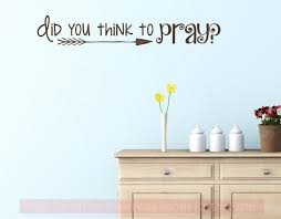 Wall Sticker Quotes Interesting Did You Think To Pray Vinyl Letters Religious Wall Sticker Quotes