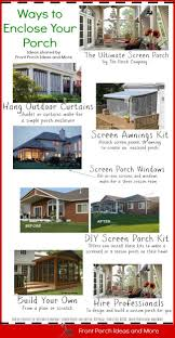 if you want an enclosed porch here are some ways to achieve that from