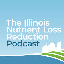 The Illinois Nutrient Loss Reduction Podcast