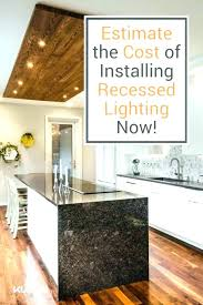 recessed lighting cost installing medium size of breathtaking picture design to install new construction g9