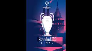 UEFA Champions League Final 2021 - Istanbul Final 2021 - YouTube