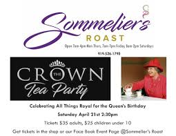 e celebrate the royal way at the sommelier s roast crown tea party saay april 21st from 2 30 pm