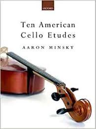 Minsky, Aaron - Ten American Cello Etudes - Cello solo - Oxford University  Press: Amazon.co.uk: Aaron Minsky: Books