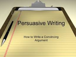 persuasive writing jpg cb  persuasive writing how to write a convincing argument what is a persuasive essay