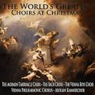 The World's Greatest Choirs at Christmas