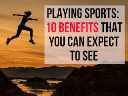 10 advanes of playing sports