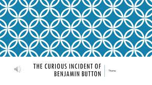 the curious incident of benjamin button ppt video online the curious incident of benjamin button