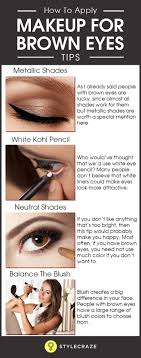 if you have brown eyes then you re in luck because nearly all kinds of colors would look good on you however there are a few things that you can do to