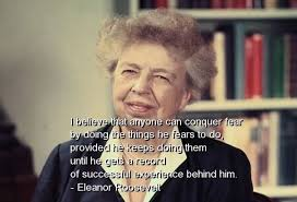 Quotes About Fear Eleanor Roosevelt 40 Quotes Magnificent Famous Quotes About Fear