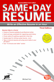 Same Day Resume 3rd Ed Write An Effective Resume In An Hour