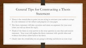 thesis statements constructing powerful thesis statements ppt general tips for constructing a thesis statement thesis is the central idea or point you are