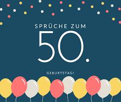 Sprüche Zum 50 Geburtstag Die Besten Schönsten Sprüche
