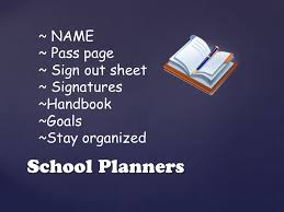 School Planners ~ Name ~ Pass Page ~ Sign Out Sheet ~ Signatures ...