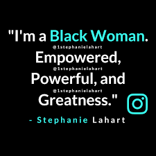 Beautiful African Woman Quotes Best Of Stephanie Lahart Quotes Articles Poems And MORE My Black Is