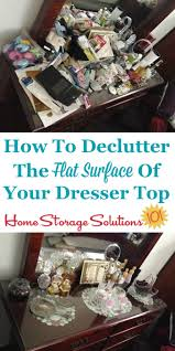 How To Declutter Your Dresser Top - Decluttering your bedroom
