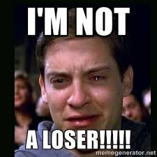 I'M NOT A LOSER!!!!! - crying peter parker | Meme Generator via Relatably.com