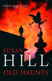 Old Haunts: A Simon Serrailler Short Story eBook: Hill, Susan:  Amazon.co.uk: Kindle Store