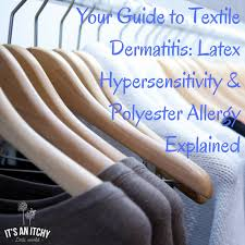 Your Guide to Textile Dermatitis: Latex Hypersensitivity & Polyester ...