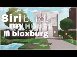 siri builds my house in bloxburg roblox
