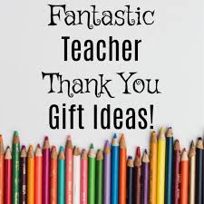 show your appreciation with these 9 fantastic teacher thank you gift ideas teacher s give their
