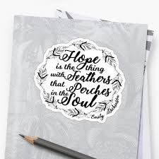 Hope Is The Thing With Feathers Emily Dickinson Quote Literary Gifts Sticker