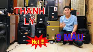 Thanh lý Loa Kéo cũ 9 mẫu giá chỉ từ 700k - YouTube