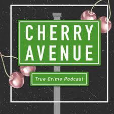 Cherry Avenue True Crime