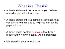 the thesis statement a road map for your essay what is a thesis  what is a thesis a thesis statement declares what you believe and what you intend