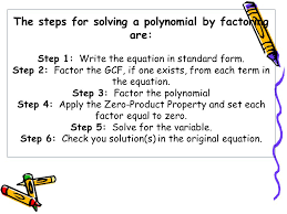 the steps for solving a polynomial by factoring are step 1 write the equation