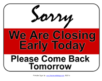 Closing Early Sign Template Free Printable Sorry We Are Closing Early Temporary Sign