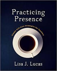 Alexa e katie série seriados tv famosos. Amazon Com Practicing Presence Simple Self Care Strategies For Teachers Ebook Lucas Lisa J Kindle Store