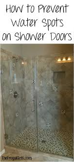how to prevent water spots on shower doors tip at thefrugalgirls com