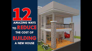 building a home budget 12 most affordable ways to reduce the cost of building a new house