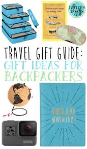 travel gift guide gift ideas for backpackers taylorstracks