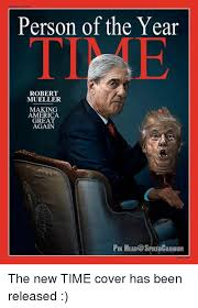 Person Of The Year TIME ROBERT MUELLER MAKING AMERICA GREAT AGAIN Fascinating Robert Mueller Resume